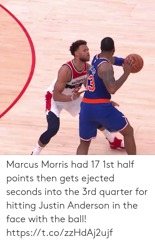 In The Face: 03  witards Marcus Morris had 17 1st half points then gets ejected seconds into the 3rd quarter for hitting Justin Anderson in the face with the ball!  https://t.co/zzHdAj2ujf