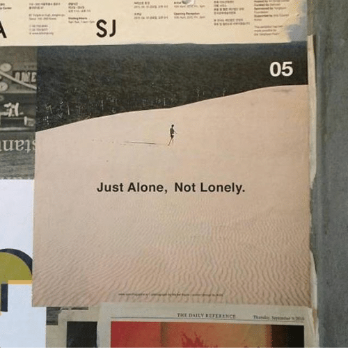 Juste: 05  Just Alone, Not Lonely  TKE DAILY REFEXN