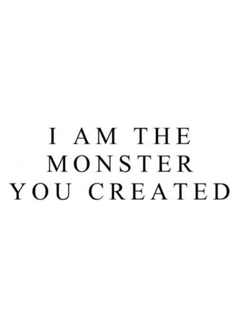 Monster, You, and Cre: 1 ΑM THE  MONSTER  YOU CRE ATED