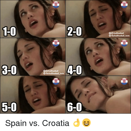 Memes, Croatia, and Spain: 1-0  2-0  fO TrollFootball  The TrollFootball Instoa  3-0  4-0  OO TrollFootball  TheTrollFootball Insta  5-0  6-0 Spain vs. Croatia 👌😆