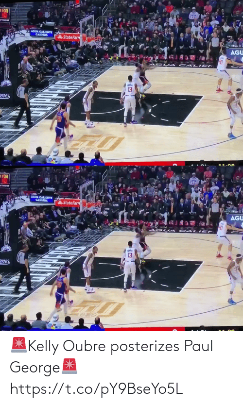 state: 1 108  10  TIBBOT  AGUA CALIGNTE  CASINOS  State Farn-  AGU  CALI EN  mes,   1 108  10  TIBGOT  AGUA CALGHTE  CASINOS  State Farn  AGU  CALI EN  13  mes, 🚨Kelly Oubre posterizes Paul George🚨 https://t.co/pY9BseYo5L