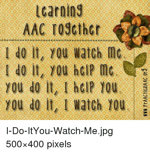Watch Me, Pixels, and Watch: 1 40 It, you watch me  You do It, I watch 10u I-Do-ItYou-Watch-Me.jpg 500×400 pixels