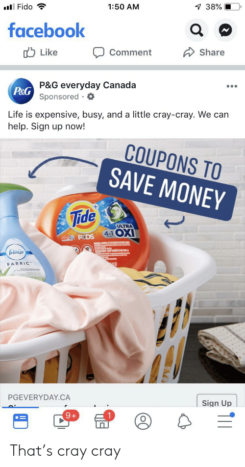 150 Am Lfido 7 38 Facebook Like Share Comment P G Everyday Canada P G Sponsored Life Is Expensive Busy And A Little Cray Cray We Can Help Sign Up Now Coupons To Save