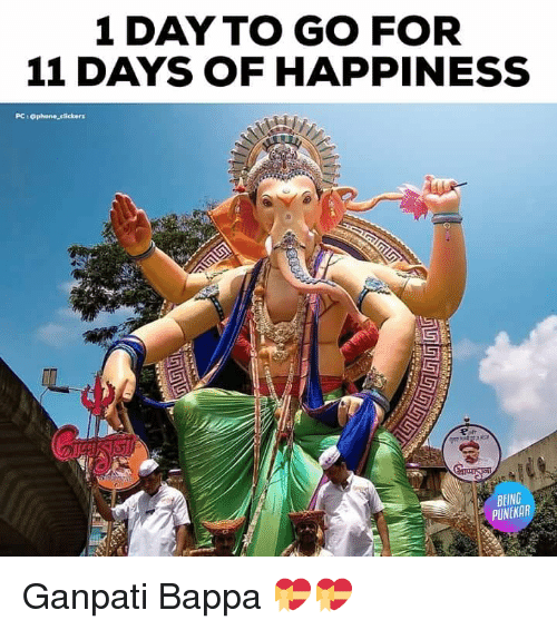 clickers: 1 DAYTO GO FOR  11 DAYS OF HAPPINESS  PC :Ophone clickers  BEING  PUNEKAR Ganpati Bappa 💝💝