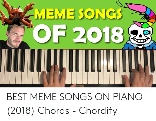 Best Meme Songs: 1  MEME SONGS  OF 2018 BEST MEME SONGS ON PIANO (2018) Chords - Chordify