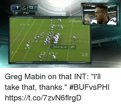 """Inting: :10  2ND & 8  2nd & 8 Greg Mabin on that INT: """"I'll take that, thanks.""""  #BUFvsPHI https://t.co/7zvN6flrgD"""