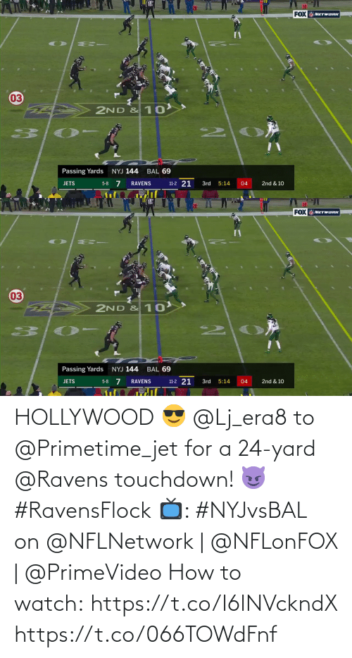hollywood: 10  FOX NETWORK  03  2ND & 10  2.  Passing Yards  NYJ 144  BAL 69  5-8 7  11-2 21  JETS  3rd  04  2nd & 10  RAVENS  5:14   10  20  FOX NETWORK  03  2ND & 10  2.  Passing Yards  NYJ 144  BAL 69  11-2 21  5-8 7  2nd & 10  JETS  RAVENS  3rd  5:14  04 HOLLYWOOD 😎  @Lj_era8 to @Primetime_jet for a 24-yard @Ravens touchdown! 😈 #RavensFlock  📺: #NYJvsBAL on @NFLNetwork | @NFLonFOX | @PrimeVideo How to watch: https://t.co/I6INVckndX https://t.co/066TOWdFnf