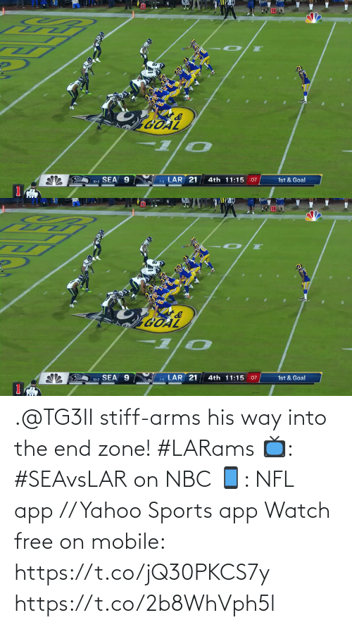 stiff: 10  GOAL  7-6 LAR 21  10-2 SEA 9  4th 11:15 :07  1st & Goal   LAR 21  4th 11:15 :07  10-2 SEA 9  1st & Goal  7-5 .@TG3II stiff-arms his way into the end zone! #LARams  📺: #SEAvsLAR on NBC 📱: NFL app // Yahoo Sports app Watch free on mobile: https://t.co/jQ30PKCS7y https://t.co/2b8WhVph5l