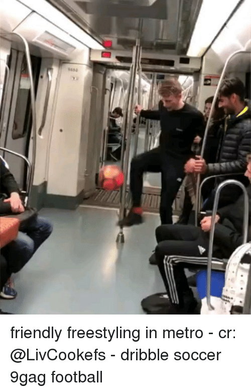 freestyling: 1050 friendly freestyling in metro - cr: @LivCookefs - dribble soccer 9gag football