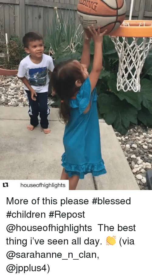 clan: 11 houseofhighlights More of this please #blessed #children #Repost @houseofhighlights ・・・ The best thing i've seen all day. 👏 (via @sarahanne_n_clan, @jpplus4)