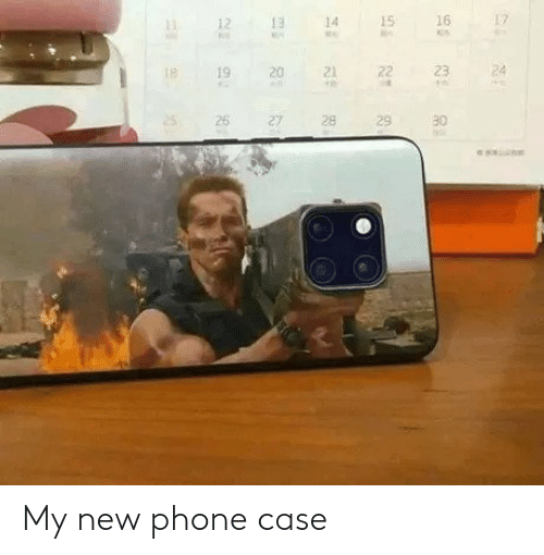 Phone, Case, and New: 12  1E  14  15  16  19  19 20 22 23 24  25  27  28  29  30 My new phone case