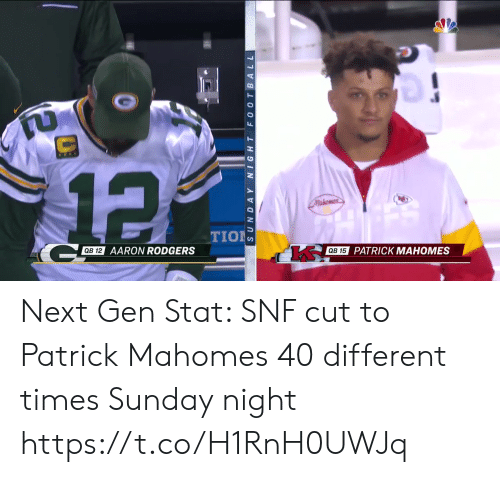 tion: 12  Mukomes  TION  QB 12  AARON RODGERS  QB 15  PATRICK MAHOMES  SUNDAY NIGHT FO0 TBALL Next Gen Stat: SNF cut to Patrick Mahomes 40 different times Sunday night https://t.co/H1RnH0UWJq