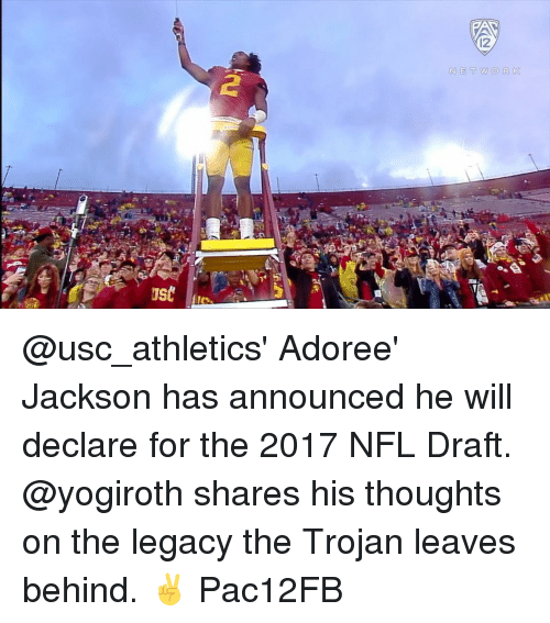 usc athletics: 12  NET w O R K @usc_athletics' Adoree' Jackson has announced he will declare for the 2017 NFL Draft. @yogiroth shares his thoughts on the legacy the Trojan leaves behind. ✌️️ Pac12FB