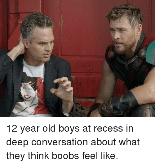 Recess: 12 year old boys at recess in deep conversation about what they think boobs feel like.