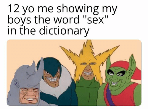 """Sex, Yo, and Dictionary: 12 yo me showing my  bovs the word """"sex'""""  in the dictionary"""