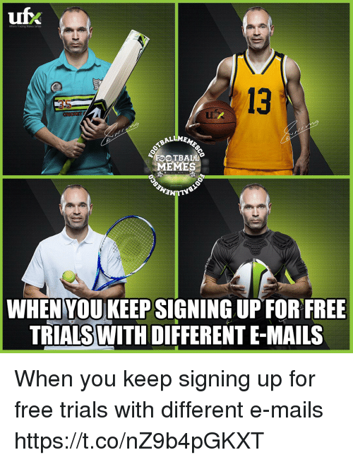 Football Memes: 13  LI  ALLME  FOOTBALL  MEMES  WHENYOU KEEP SIGNING UP FOR FREE  TRIALSWITH DIFFERENT E-MAILS When you keep signing up for free trials with different e-mails https://t.co/nZ9b4pGKXT