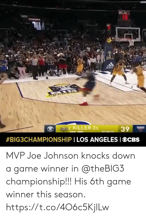 Memes, Toyota, and Game: 13  TOYOTA  2 KILLER 3s  39  BONUS  #BIG3CHAMPIONSHIP I LOS ANGELES IOCBS MVP Joe Johnson knocks down a game winner in @theBIG3 championship!!!   His 6th game winner this season.    https://t.co/4O6c5KjlLw