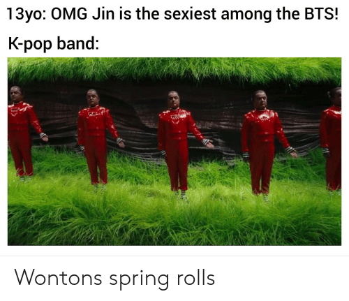 13yo OMG Jin Is the Sexiest Among the BTS! K-Pop Band Wontons Spring