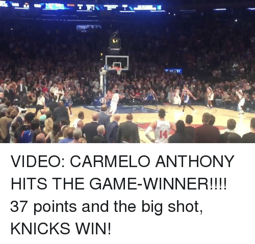 New York Knicks: 14 VIDEO: CARMELO ANTHONY HITS THE GAME-WINNER!!!! 37 points and the big shot, KNICKS WIN!