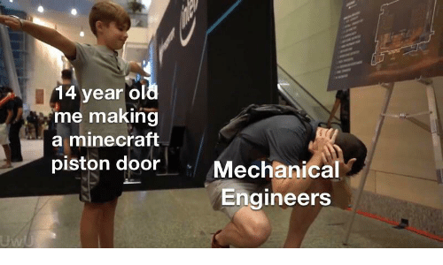 Minecraft, Old, and Minecraft Piston: 14 year old  me making  a minecraft  piston door  Mechanical  Engineers  UwU