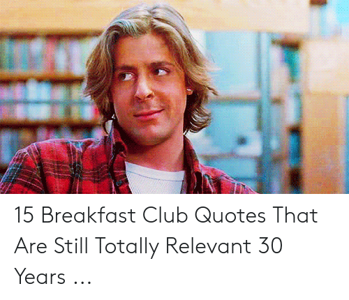 🐣 25+ Best Memes About Breakfast Club Quotes | Breakfast ...