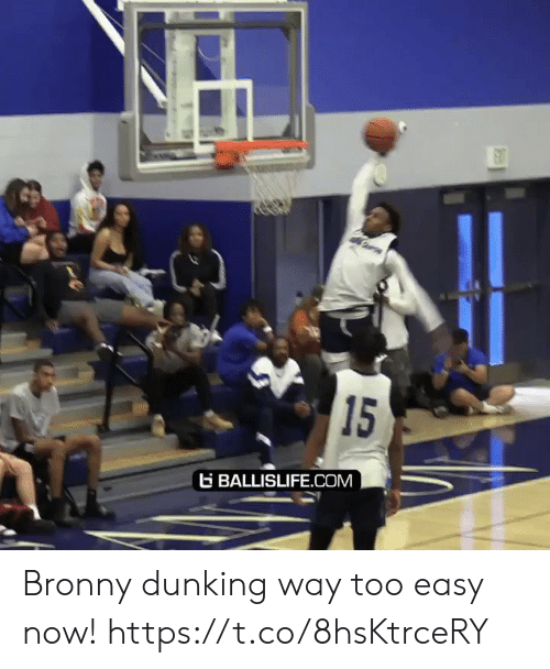 Memes, 🤖, and Com: 15  G BALLISLIFE.COM Bronny dunking way too easy now! https://t.co/8hsKtrceRY