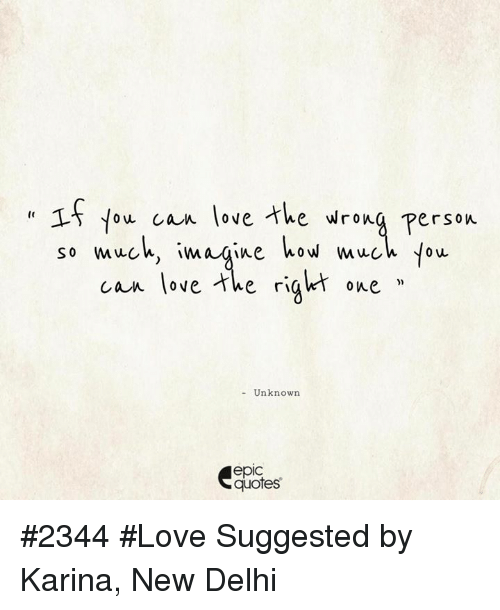 15 Ou Can Love the Wrong Person So Mueh Imaqine Wow Much You ...