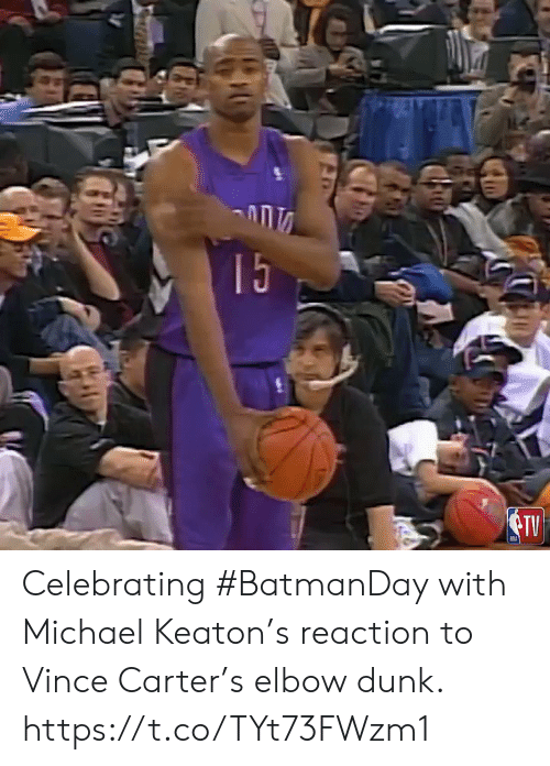 elbow: 15  TV Celebrating #BatmanDay with Michael Keaton's reaction to Vince Carter's elbow dunk.  https://t.co/TYt73FWzm1