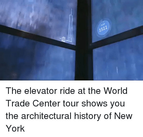 world-trade-centers: 1511 The elevator ride at the World Trade Center tour shows you the architectural history of New York
