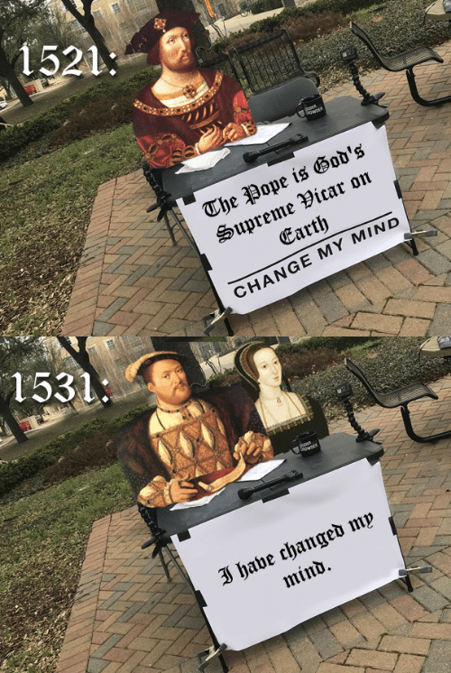 Supreme, Earth, and Change: 1521  The ope is Bod's  Supreme Vicar on  Earth  CHANGE MY MIND   3 habe changed mp  mind.