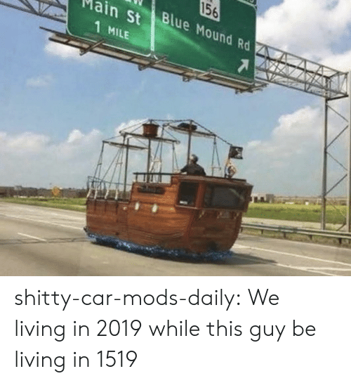 Target, Tumblr, and Blog: 156  Blue Mound Rd  in St  1 MILE shitty-car-mods-daily:  We living in 2019 while this guy be living in 1519