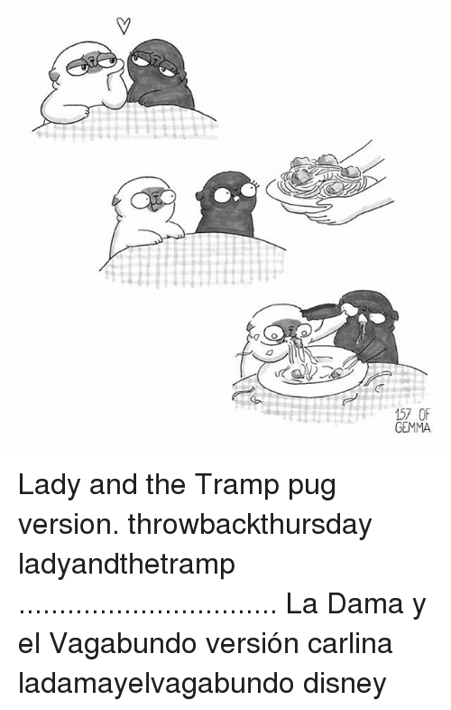 Pugly: 157 0F  GEMMA Lady and the Tramp pug version. throwbackthursday ladyandthetramp ................................ La Dama y el Vagabundo versión carlina ladamayelvagabundo disney