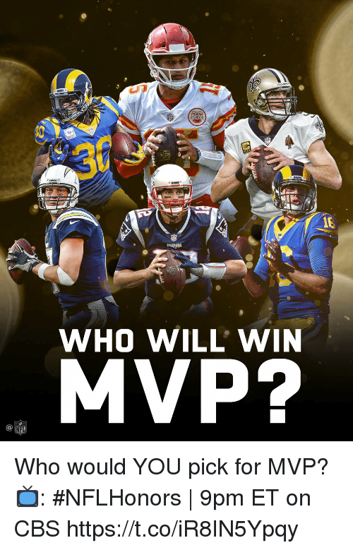 Memes, Nfl, and Cbs: 16  PATRIES  WHO WILL' WIN  MVP?  NFL Who would YOU pick for MVP?  📺: #NFLHonors | 9pm ET on CBS https://t.co/iR8IN5Ypqy