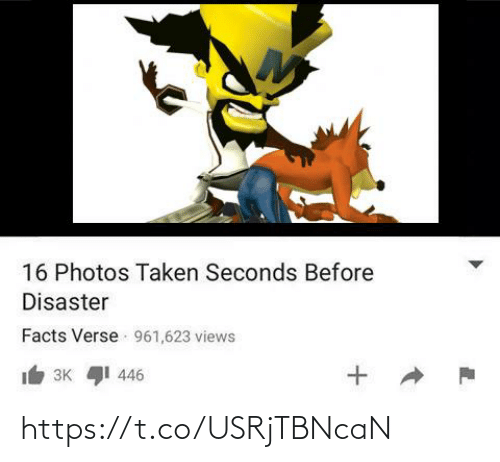 views: 16 Photos Taken Seconds Before  Disaster  Facts Verse 961,623 views  3K I 446 https://t.co/USRjTBNcaN