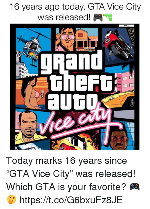 "Today, Grand, and Gta: 16 years ago today, GTA Vice City  was released!  PAL  gRand  in Today marks 16 years since ""GTA Vice City"" was released! Which GTA is your favorite? 🎮🤔 https://t.co/G6bxuFz8JE"