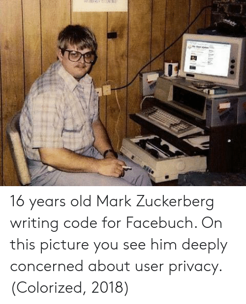 Mark Zuckerberg, Old, and Code: 16 years old Mark Zuckerberg writing code for Facebuch. On this picture you see him deeply concerned about user privacy. (Colorized, 2018)
