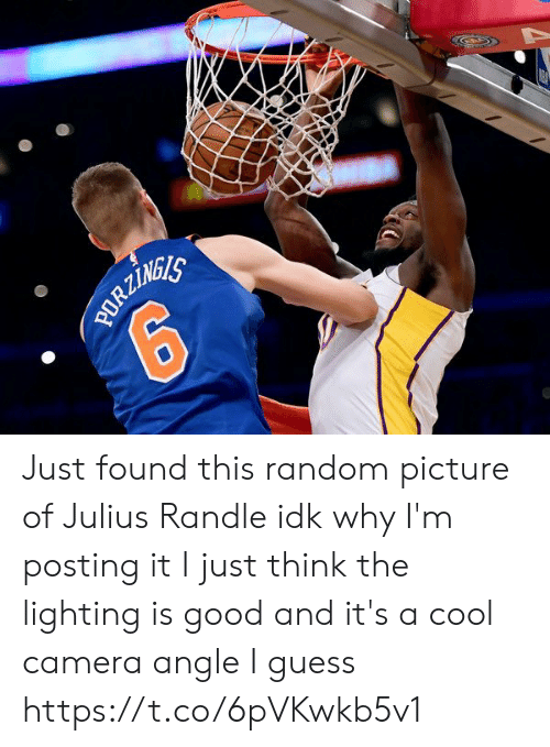 New York Knicks: 17  PORZINEES Just found this random picture of Julius Randle idk why I'm posting it I just think the lighting is good and it's a cool camera angle I guess https://t.co/6pVKwkb5v1