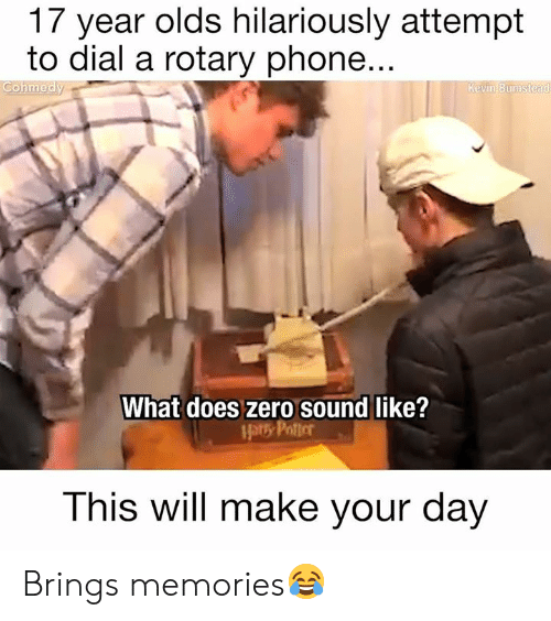 Cohmedy: 17 year olds hilariously attempt  to dial a rotary phone..  Cohmedy  Kevin Bumste  What does zero sound like?  This will make your day Brings memories😂