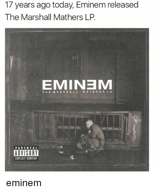 Marshall Mathers: 17 years ago today, Eminem released  The Marshall Mathers LP.  EMINa M  THE MAR s H ALL MATHERS LP  PARENTAL  ADVISORY  EIPLICIT CONTENT eminem