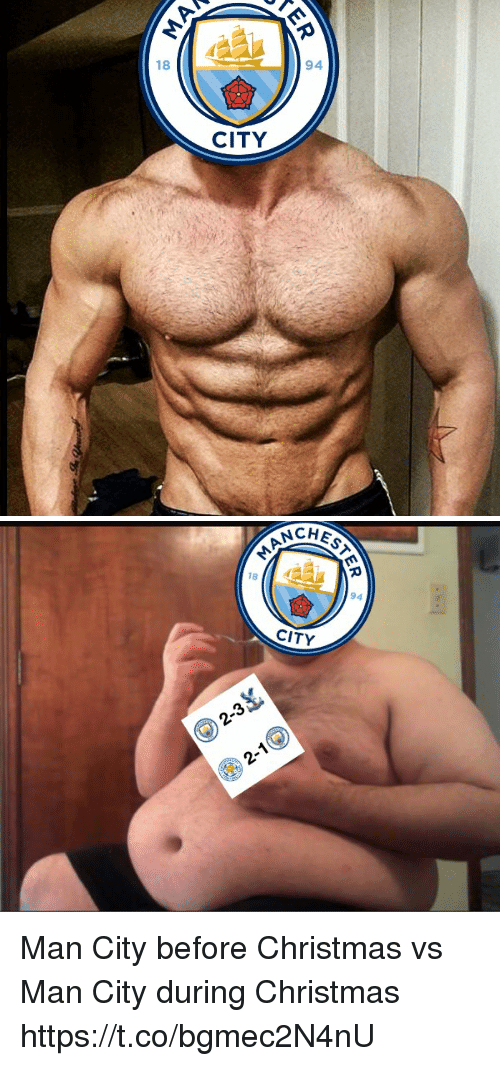 Christmas, Memes, and 🤖: 18  94  CITY   CHEST  MANCK  18  94  CITY  2-3  ( ) 2-1 Man City before Christmas vs Man City during Christmas https://t.co/bgmec2N4nU