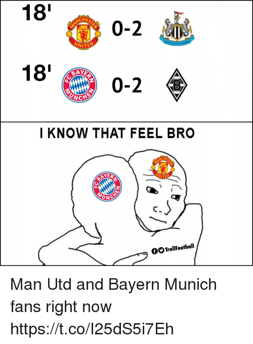 Feel Bro: 18'  CHE  0-2  ITED  CAS  TLE UNITED  18'  0-2  I KNOW THAT FEEL BRO  YER  VITED  UN  GOTrollFootball Man Utd and Bayern Munich fans right now https://t.co/I25dS5i7Eh