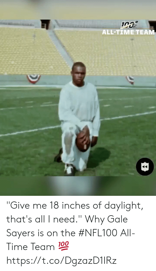 """daylight: 19  ALL-TIME TEAM """"Give me 18 inches of daylight, that's all I need.""""   Why Gale Sayers is on the #NFL100 All-Time Team 💯 https://t.co/DgzazD1IRz"""