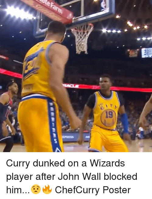 dunked on: 19 Curry dunked on a Wizards player after John Wall blocked him...😧🔥 ChefCurry Poster