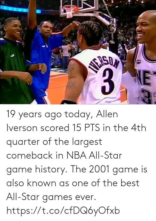 one of the best: 19 years ago today, Allen Iverson scored 15 PTS in the 4th quarter of the largest comeback in NBA All-Star game history.  The 2001 game is also known as one of the best All-Star games ever.    https://t.co/cfDQ6yOfxb