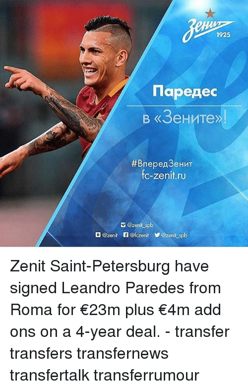 Memes, 🤖, and Add: 1925  lapeAec  c-zenit.ru  @zenit spb  B @zenit f @fczenit Ozenit spb  8 Zenit Saint-Petersburg have signed Leandro Paredes from Roma for €23m plus €4m add ons on a 4-year deal. - transfer transfers transfernews transfertalk transferrumour