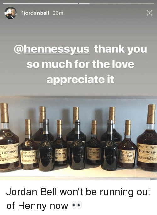 Hennessy, Love, and Thank You: 1jordanbell 26m  @hennessyus thank you  so much for the love  appreciate it  ennessy  Hennessy  Henness  ness Jordan Bell won't be running out of Henny now 👀