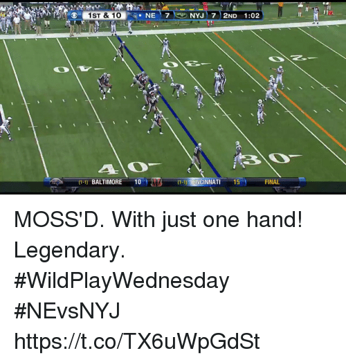 Memes, Baltimore, and 🤖: 1ST & 10  NE 7NYJ 72ND 1:02  (1-1) BALTIMORE 10  (1-1) CINCINNATI 15  FINAL MOSS'D.  With just one hand!  Legendary. #WildPlayWednesday #NEvsNYJ https://t.co/TX6uWpGdSt