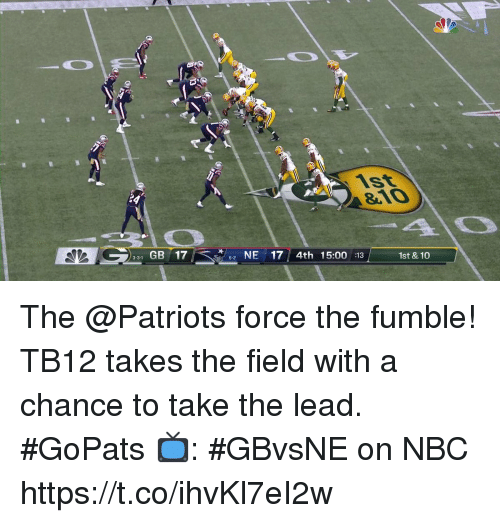 Memes, Patriotic, and 🤖: 1st  810  331 GB 17  62NE17 4th 15:00 :13  1st & 10 The @Patriots force the fumble!  TB12 takes the field with a chance to take the lead. #GoPats  📺: #GBvsNE on NBC https://t.co/ihvKl7eI2w