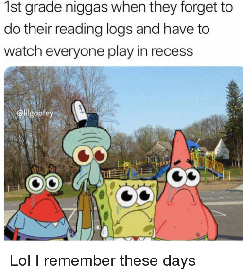 Funny, Lol, and Recess: 1st grade niggas when they forget to  do their reading logs and have to  watch everyone play in recess  elilgoofey  lilgoofey Lol I remember these days