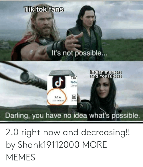 2 0: 2.0 right now and decreasing!! by Shank19112000 MORE MEMES